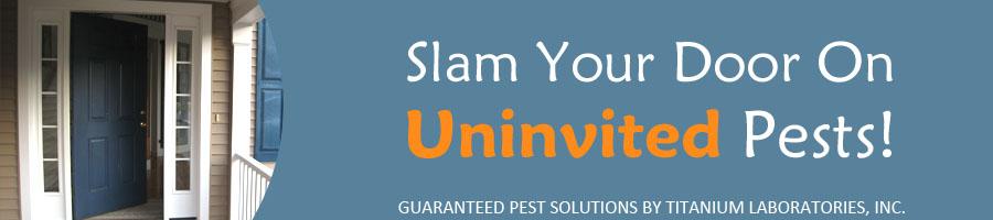 Slam your door on uninvited pests