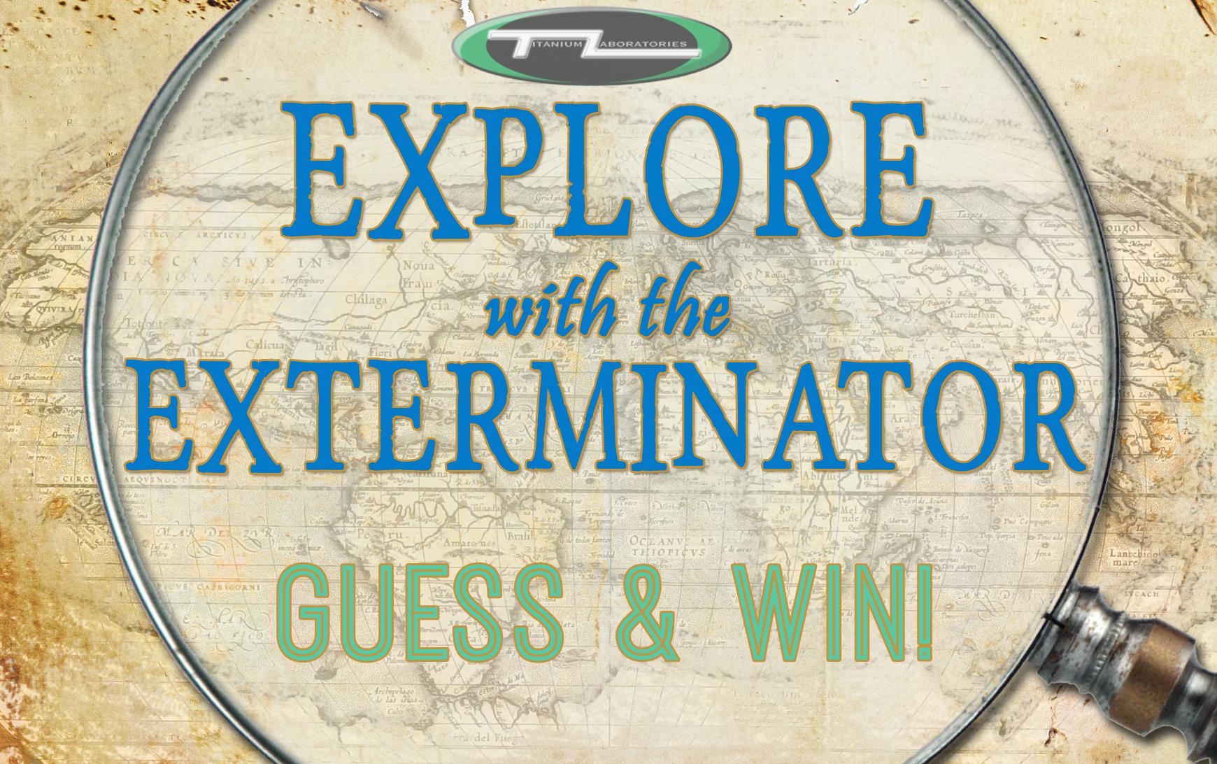 Explore with the Exterminator